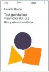 Test Guestáltico Visomotor (B.G.). Usos y Aplicaciones Clı́nicas